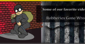 10 of our favorite robberies gone wrong