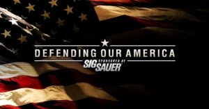 [VIDEO] Defending Our America sponsored by Sig Sauer | Episode 22: Breakdown