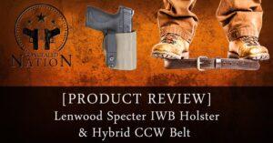 [PRODUCT REVIEW] Lenwood Specter IWB Holster & Hybrid CCW Belt