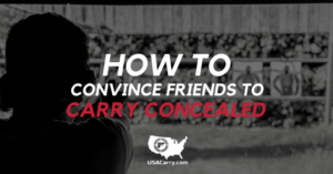 Friends On The Fence: How To Convince Them To Carry Concealed